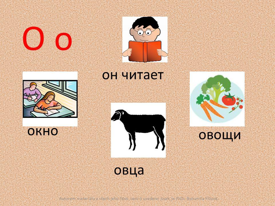 О o овощи окно он читает овца Autorem materiálu a všech jeho částí, není-li uvedeno jinak, je PhDr.