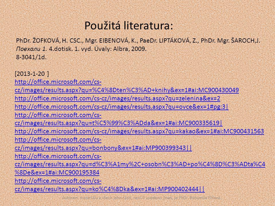 Použitá literatura: PhDr. ŽOFKOVÁ, H. CSC., Mgr.
