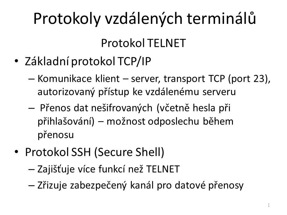 Protokoly vzdálených terminálů Protokol TELNET Základní protokol TCP/IP – Komunikace klient – server, transport TCP (port 23), autorizovaný přístup ke