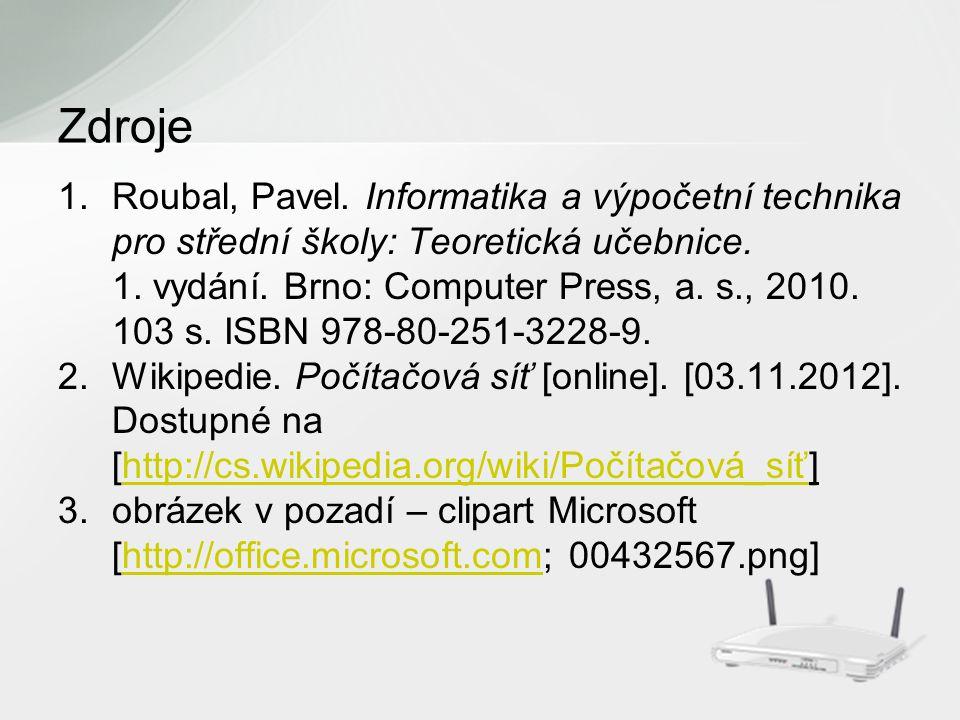 1.Roubal, Pavel. Informatika a výpočetní technika pro střední školy: Teoretická učebnice.
