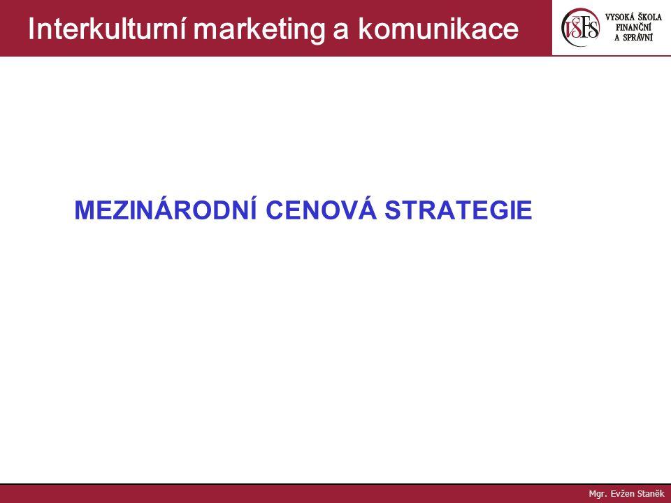 Mgr. Evžen Staněk Interkulturní marketing a komunikace Metodika (proces) výzkumu trhu  Předmět a cíl výzkumu – definování problému, vytvoření hypotéz