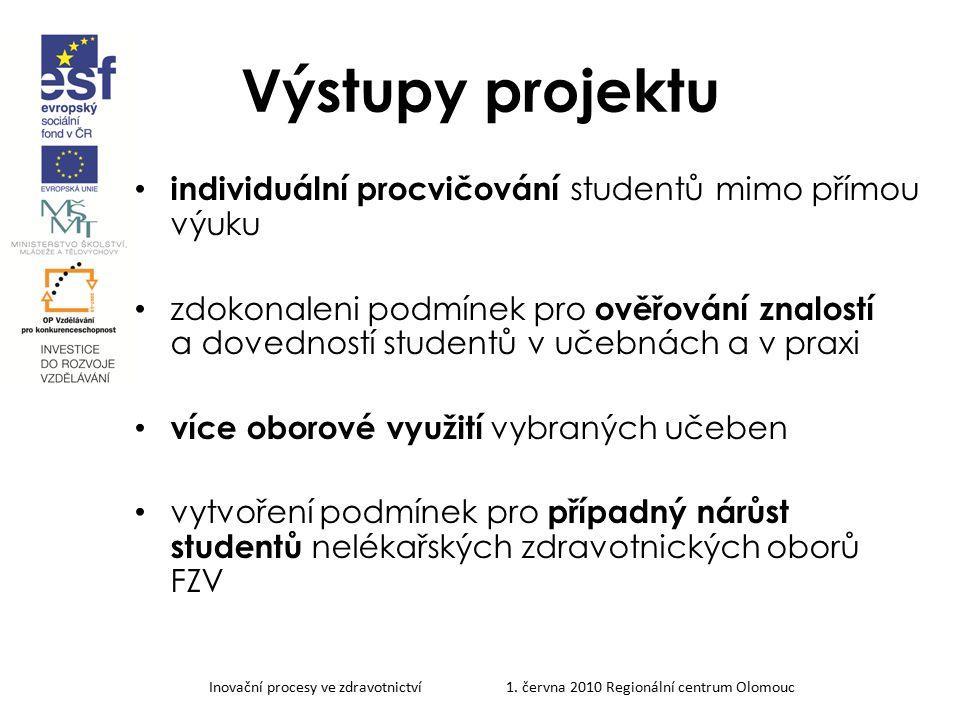 Inovační procesy ve zdravotnictví 1. června 2010 Regionální centrum Olomouc Výstupy projektu individuální procvičování studentů mimo přímou výuku zdok