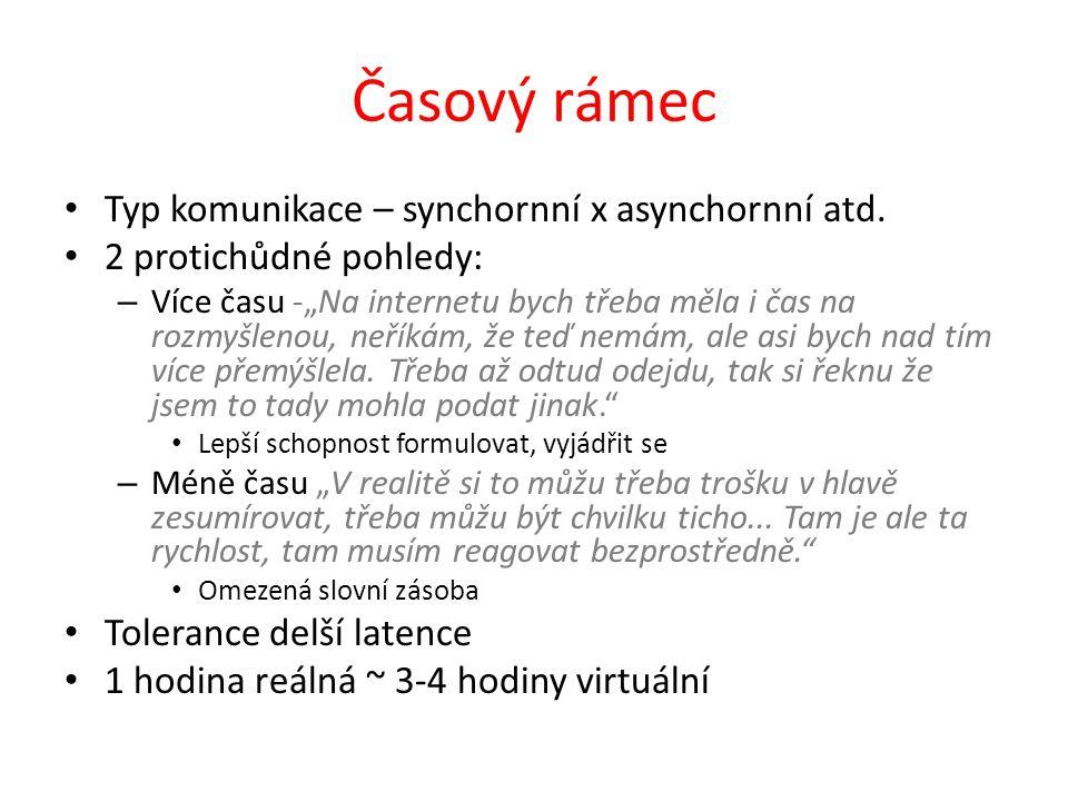 Časový rámec Typ komunikace – synchornní x asynchornní atd.