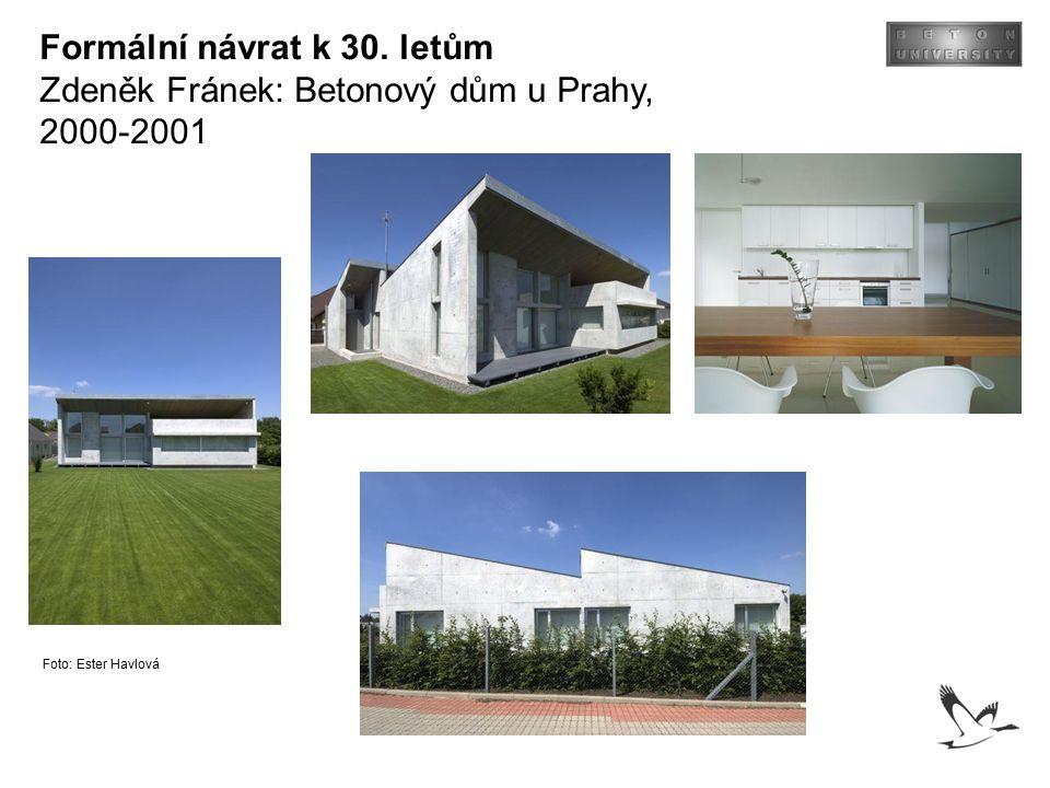 Formální návrat k 30. letům Zdeněk Fránek: Betonový dům u Prahy, 2000-2001 Foto: Ester Havlová