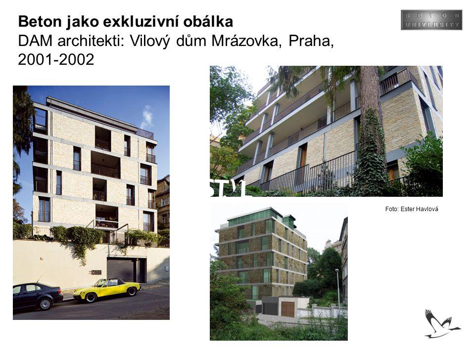 Beton jako exkluzivní obálka DAM architekti: Vilový dům Mrázovka, Praha, 2001-2002 Foto: Ester Havlová