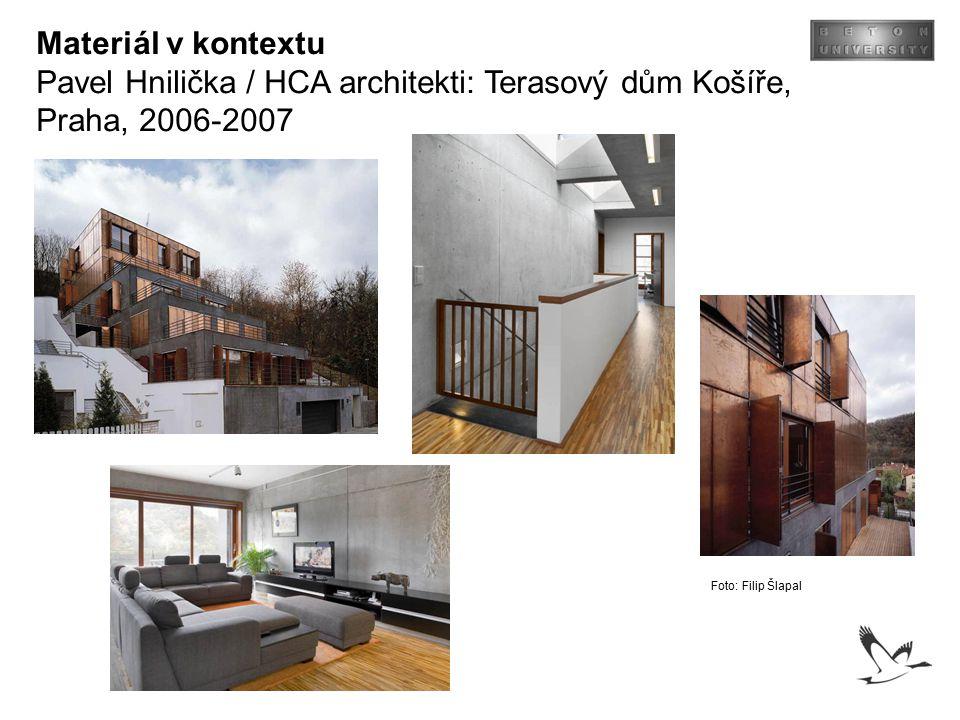 Materiál v kontextu Pavel Hnilička / HCA architekti: Terasový dům Košíře, Praha, 2006-2007 Foto: Filip Šlapal