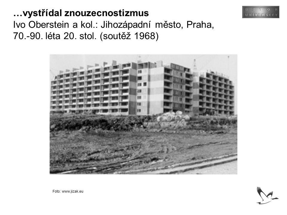 …vystřídal znouzecnostizmus Ivo Oberstein a kol.: Jihozápadní město, Praha, 70.-90. léta 20. stol. (soutěž 1968) Foto: www.jizak.eu