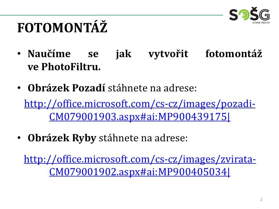 FOTOMONTÁŽ Naučíme se jak vytvořit fotomontáž ve PhotoFiltru.