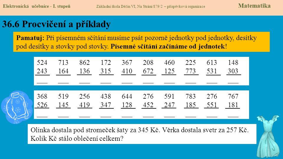 36.6 Procvičení a příklady Elektronická učebnice - I. stupeň Základní škola Děčín VI, Na Stráni 879/2 – příspěvková organizace Matematika 524 713 862
