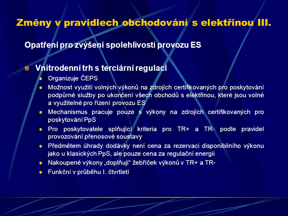 Změny v pravidlech obchodování s elektřinou III.