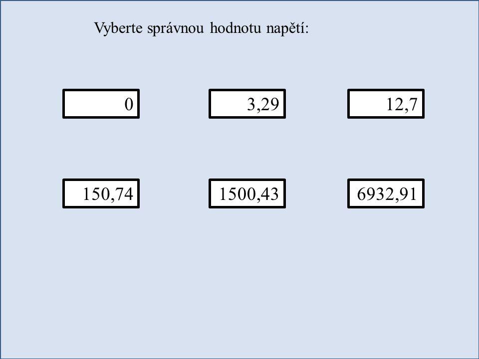 Vyberte správnou hodnotu napětí: 012,73,29 150,741500,436932,91