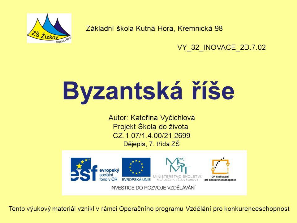 VY_32_INOVACE_2D.7.02 Autor: Kateřina Vyčichlová Projekt Škola do života CZ.1.07/1.4.00/21.2699 Dějepis, 7.