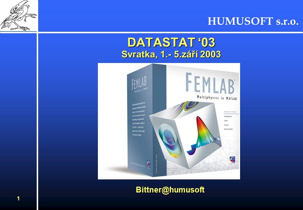 HUMUSOFT s.r.o. 1 DATASTAT '03 Svratka, 1.- 5.září 2003 Bittner@humusoft