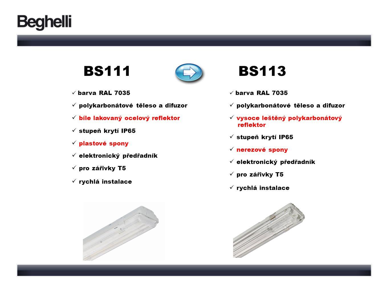 BS113BS111 barva RAL 7035 polykarbonátové těleso a difuzor bíle lakovaný ocelový reflektor stupeň krytí IP65 plastové spony elektronický předřadník pro zářivky T5 rychlá instalace barva RAL 7035 polykarbonátové těleso a difuzor vysoce leštěný polykarbonátový reflektor stupeň krytí IP65 nerezové spony elektronický předřadník pro zářivky T5 rychlá instalace