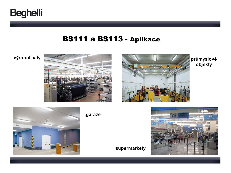 BS111 a BS113 - Aplikace supermarkety výrobní haly průmyslové objekty garáže