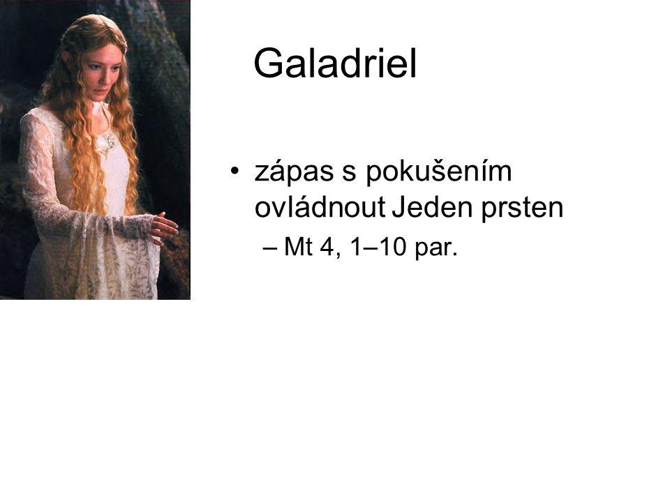 Galadriel zápas s pokušením ovládnout Jeden prsten –Mt 4, 1–10 par.