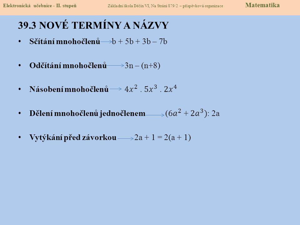 39.3 NOVÉ TERMÍNY A NÁZVY Elektronická učebnice - II.