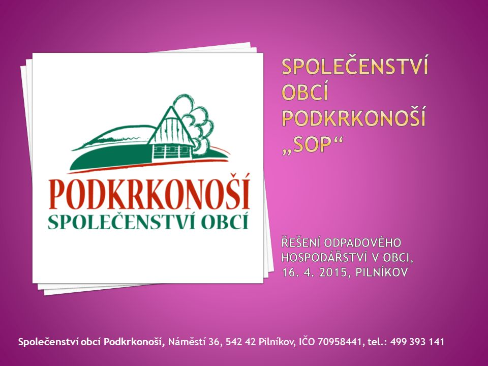 Společenství obcí Podkrkonoší, Náměstí 36, 542 42 Pilníkov, IČO 70958441, tel.: 499 393 141