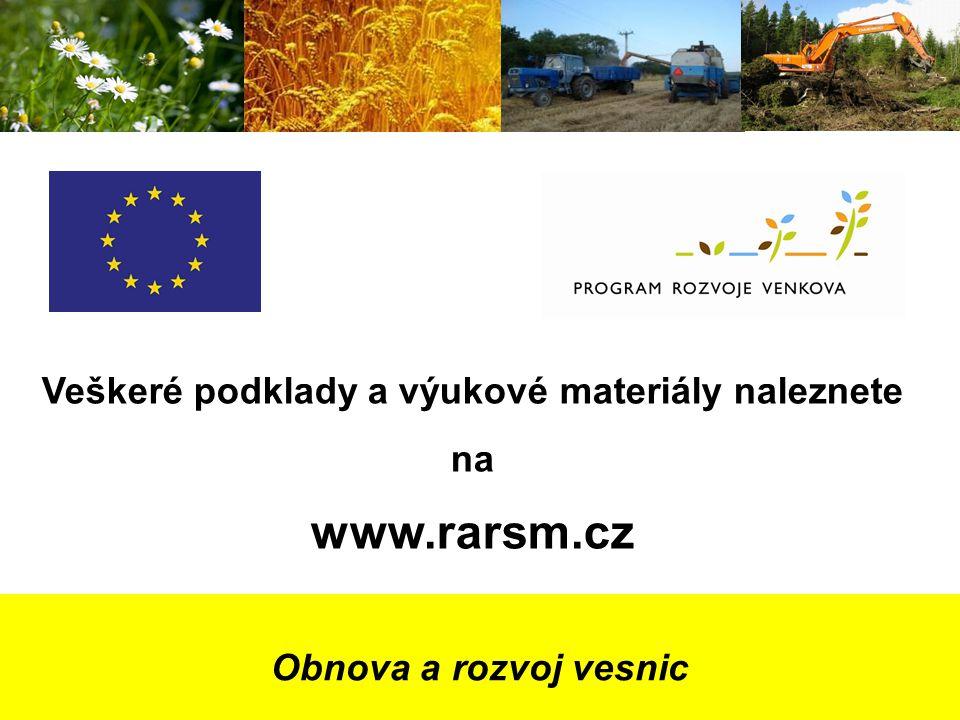 Obnova a rozvoj vesnic Veškeré podklady a výukové materiály naleznete na www.rarsm.cz