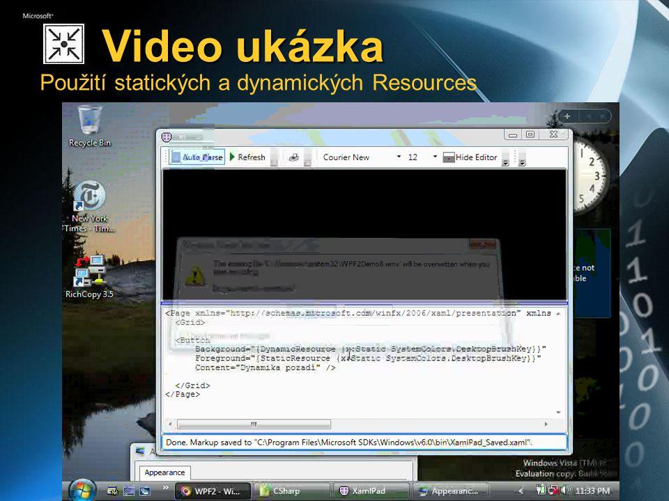 Video ukázka Video ukázka Použití statických a dynamických Resources