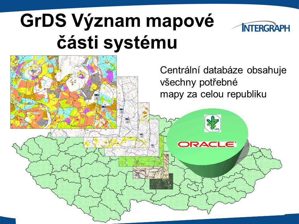 GrDS Význam mapové části systému Centrální databáze obsahuje všechny potřebné mapy za celou republiku