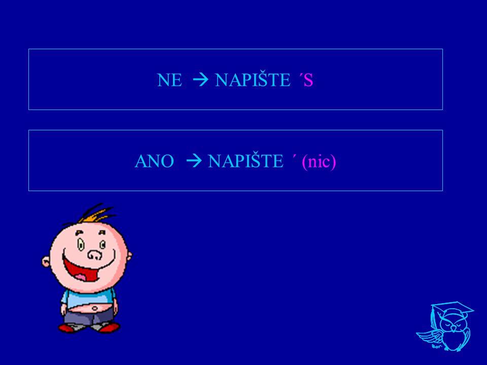Pozn.: 1) s se čte jako -(e)s množného čísla, tzn.