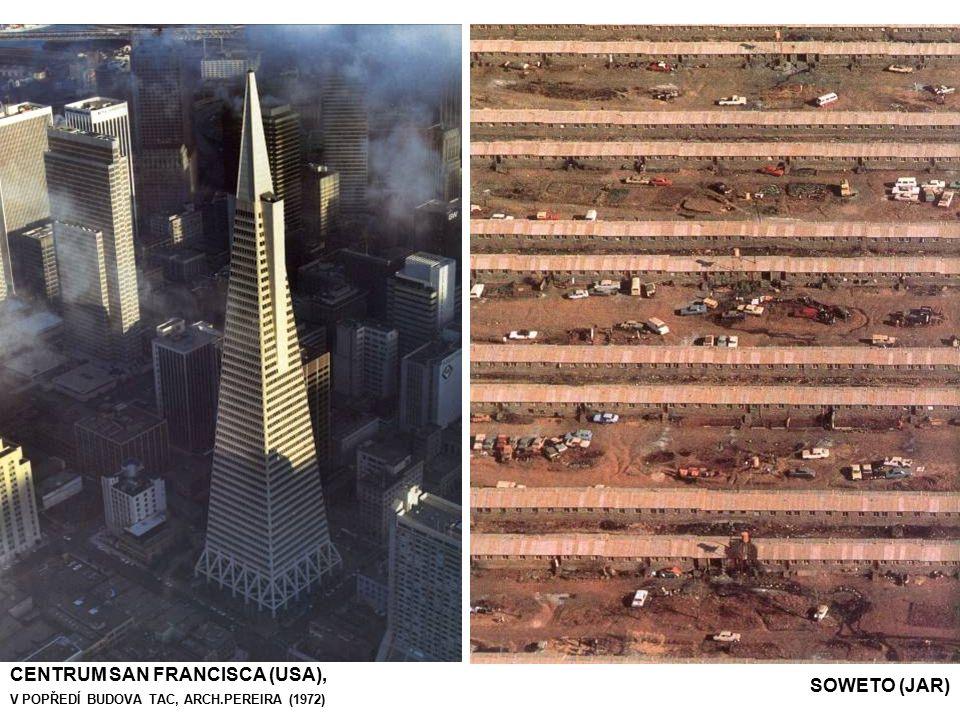 CENTRUM SAN FRANCISCA (USA), V POPŘEDÍ BUDOVA TAC, ARCH.PEREIRA (1972) SOWETO (JAR)