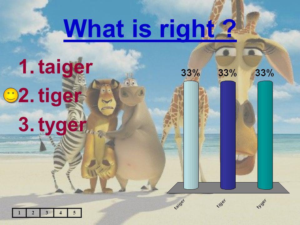 What is right ? 1.beer 2.baar 3.bear 12345
