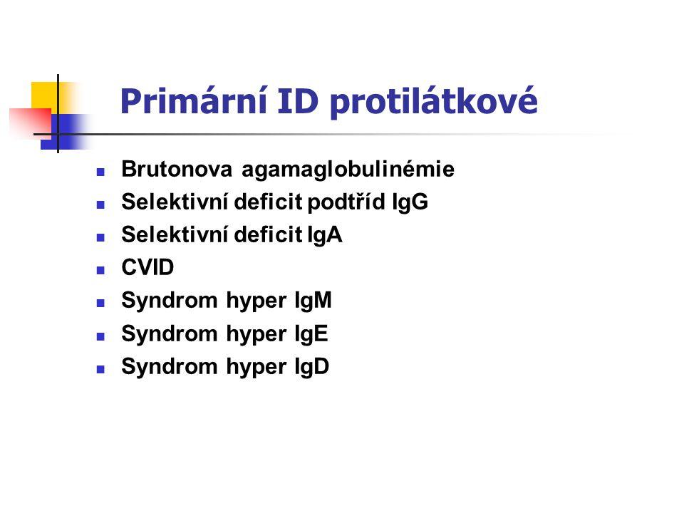Primární ID protilátkové Brutonova agamaglobulinémie Selektivní deficit podtříd IgG Selektivní deficit IgA CVID Syndrom hyper IgM Syndrom hyper IgE Syndrom hyper IgD