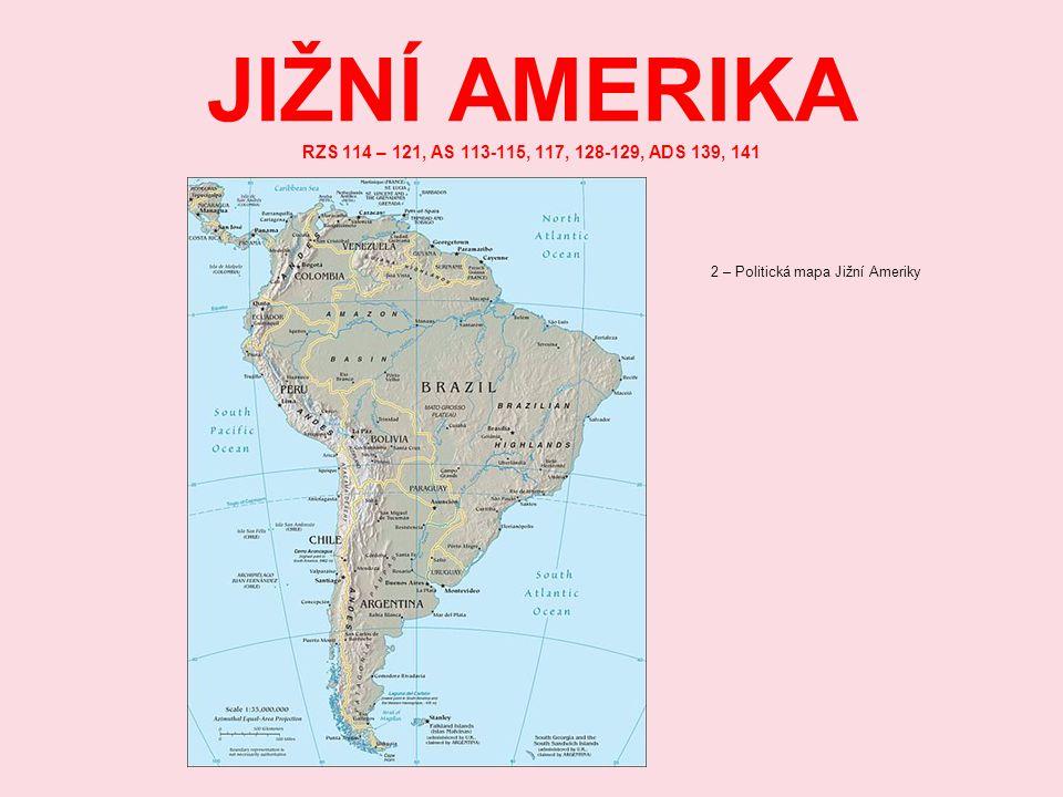 JIŽNÍ AMERIKA RZS 114 – 121, AS 113-115, 117, 128-129, ADS 139, 141 2 – Politická mapa Jižní Ameriky