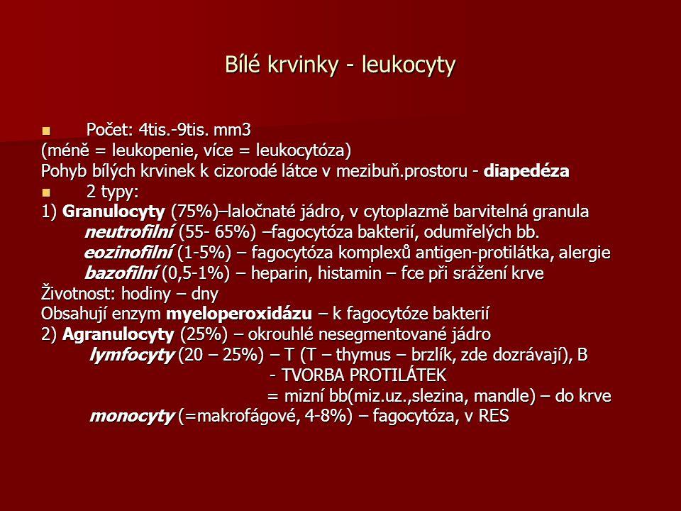 Bílé krvinky - leukocyty Počet: 4tis.-9tis.mm3 Počet: 4tis.-9tis.