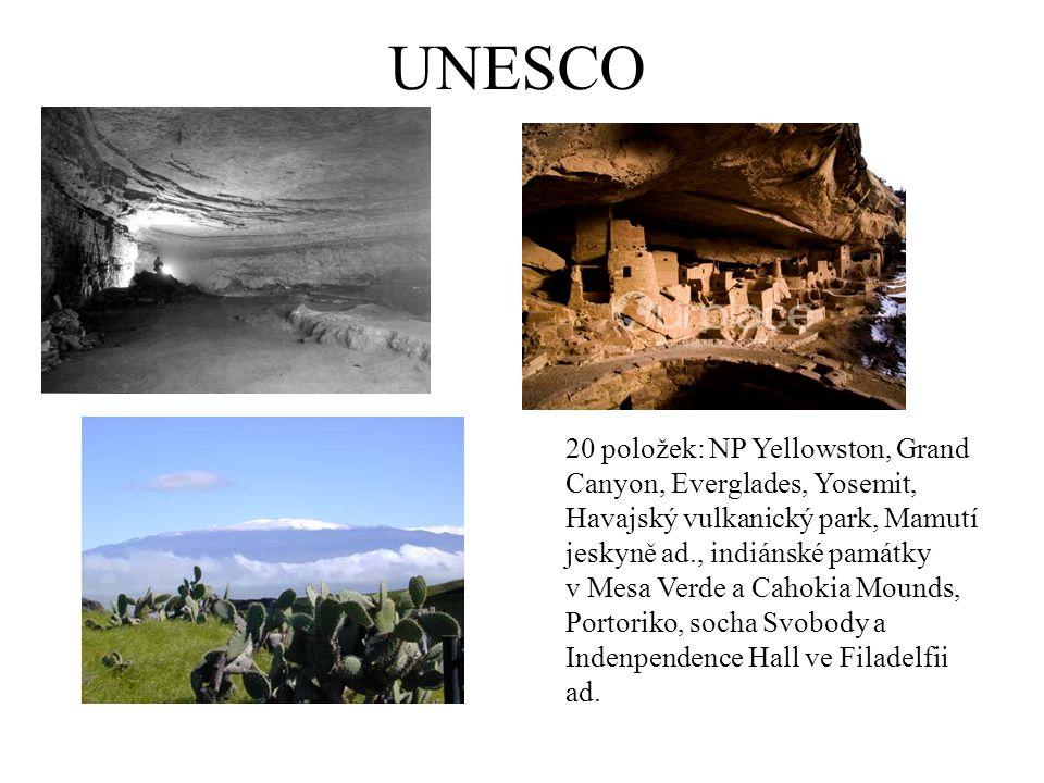 UNESCO 20 položek: NP Yellowston, Grand Canyon, Everglades, Yosemit, Havajský vulkanický park, Mamutí jeskyně ad., indiánské památky v Mesa Verde a Ca