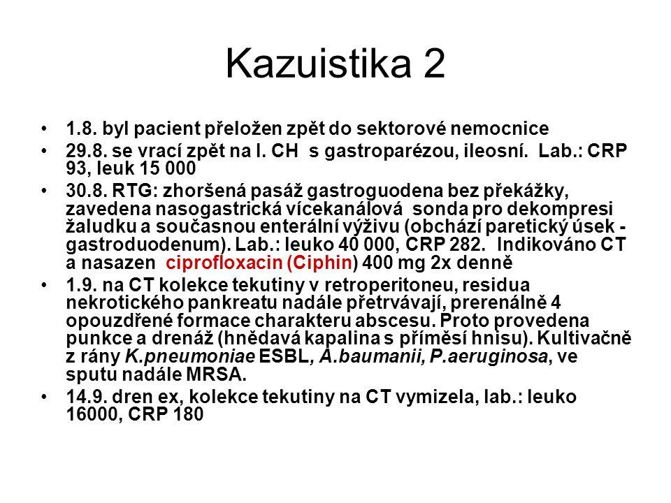 Kazuistika 2 1.8. byl pacient přeložen zpět do sektorové nemocnice 29.8. se vrací zpět na I. CH s gastroparézou, ileosní. Lab.: CRP 93, leuk 15 000 30