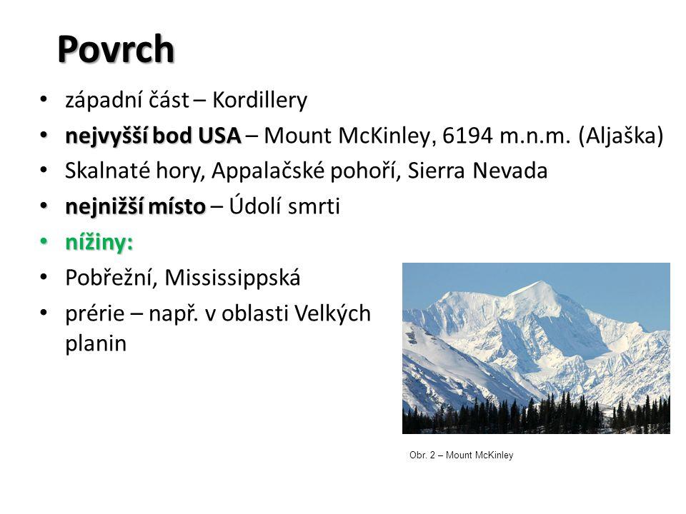Povrch západní část – Kordillery nejvyšší bod USA nejvyšší bod USA – Mount McKinley, 6194 m.n.m. (Aljaška) Skalnaté hory, Appalačské pohoří, Sierra Ne