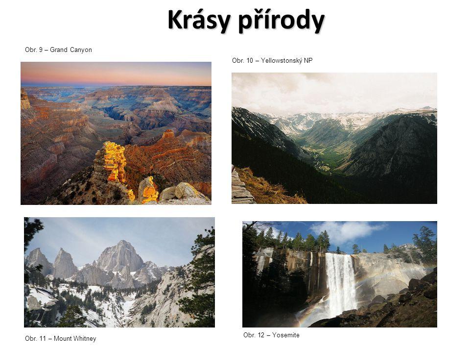 Krásy přírody Obr. 9 – Grand Canyon Obr. 10 – Yellowstonský NP Obr. 11 – Mount Whitney Obr. 12 – Yosemite
