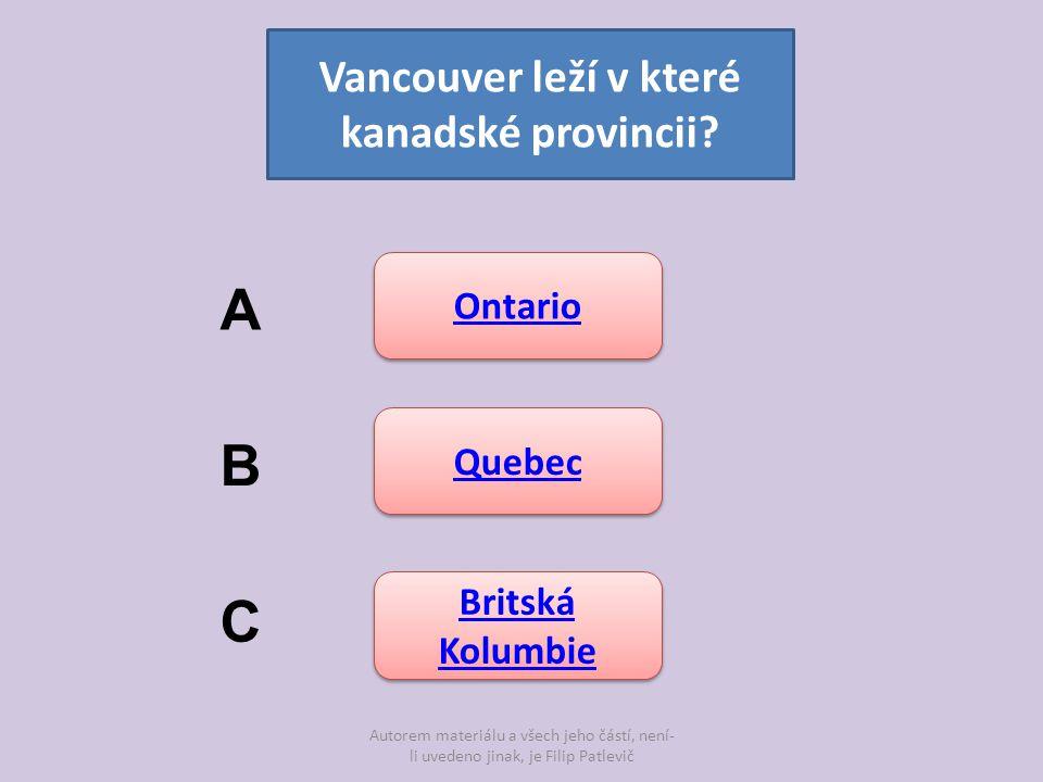 Autorem materiálu a všech jeho částí, není- li uvedeno jinak, je Filip Patlevič Vancouver leží v které kanadské provincii? Ontario Quebec Britská Kolu