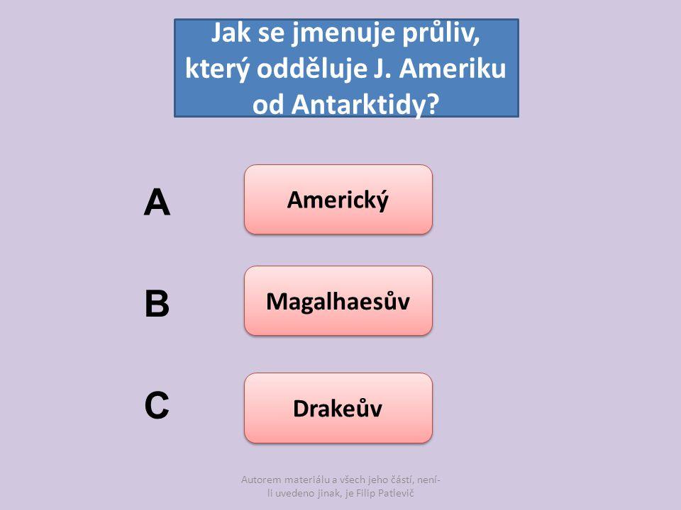 Autorem materiálu a všech jeho částí, není- li uvedeno jinak, je Filip Patlevič Jak se jmenuje průliv, který odděluje J.