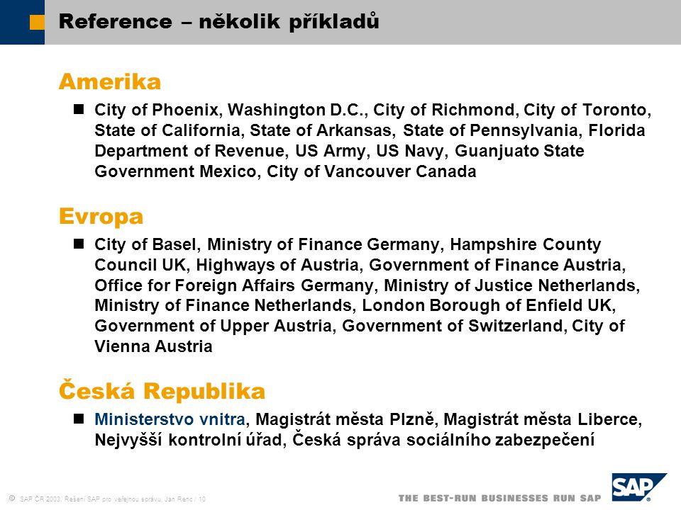  SAP ČR 2003, Řešení SAP pro veřejnou správu, Jan Renc / 10 Reference – několik příkladů Amerika City of Phoenix, Washington D.C., City of Richmond,