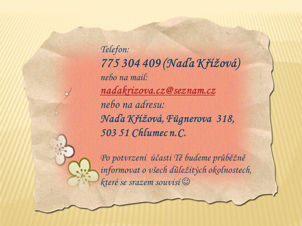 Milá spolužačko, milý spolužáku! Dej prosím nejpozději do 31.1.2010 informaci o Tvé účasti na: