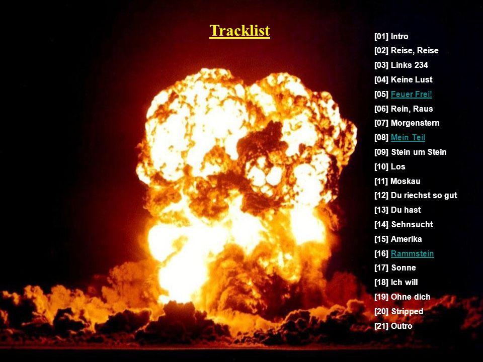Tracklist [01] Intro [02] Reise, Reise [03] Links 234 [04] Keine Lust [05] Feuer Frei!Feuer Frei.
