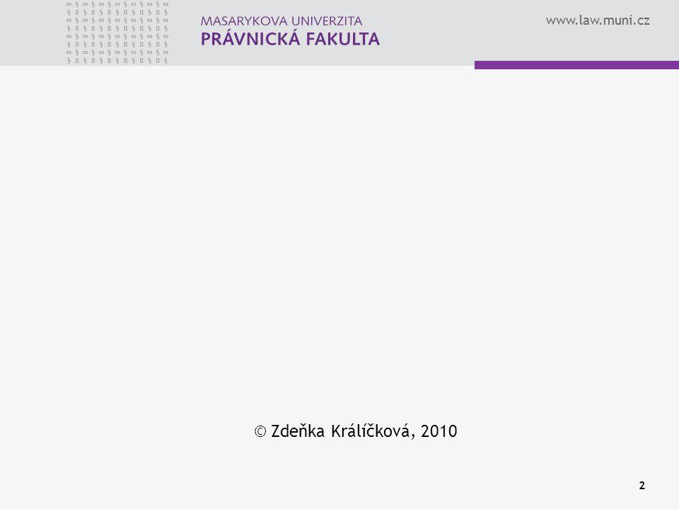 www.law.muni.cz 2 © Zdeňka Králíčková, 2010