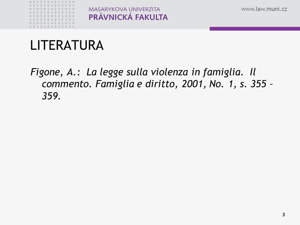 www.law.muni.cz 4 PRAMENY zákon o násilí v rodině ze dne 4.