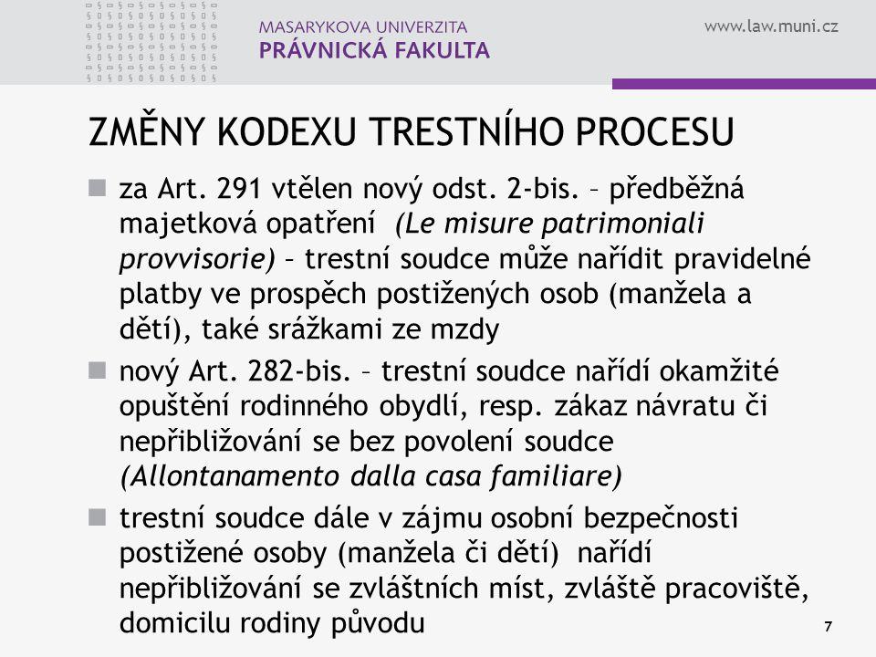 www.law.muni.cz ZMĚNY KODEXU TRESTNÍHO PROCESU za Art.