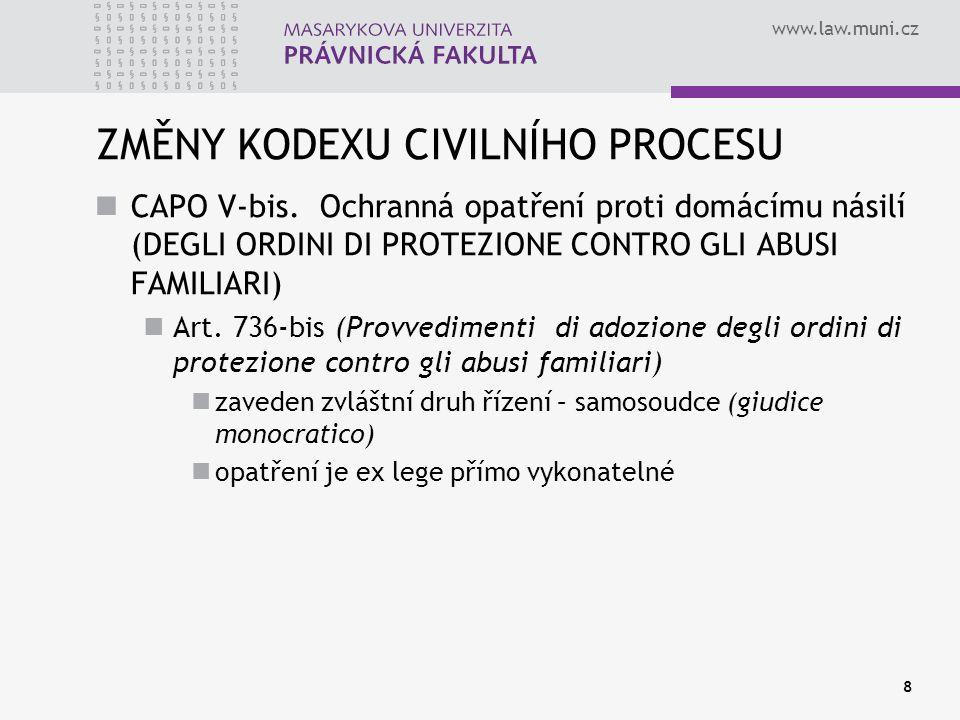 www.law.muni.cz ZMĚNY KODEXU CIVILNÍHO PROCESU CAPO V-bis.