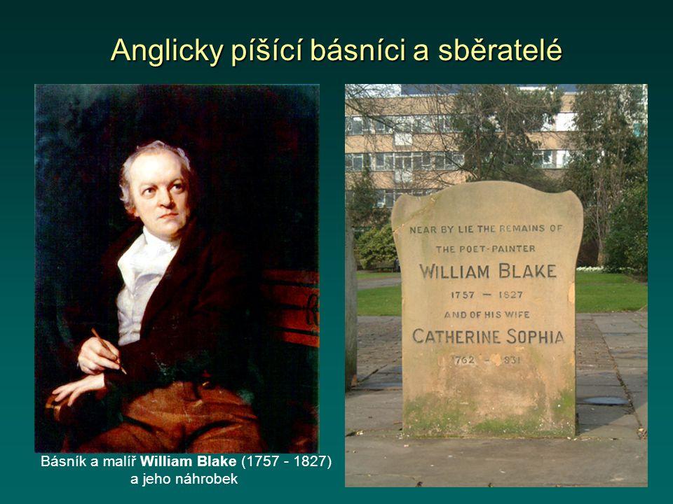 Anglicky píšící básníci a sběratelé Básník a malíř William Blake (1757 - 1827) a jeho náhrobek