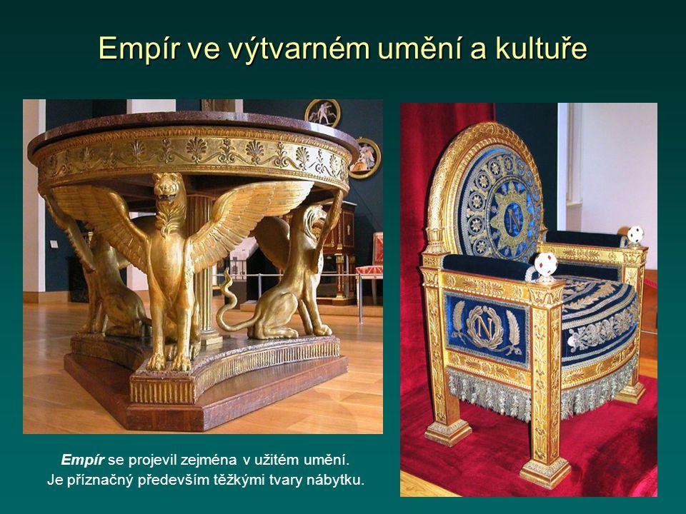 Empír ve výtvarném umění a kultuře Empír se projevil zejména v užitém umění. Je příznačný především těžkými tvary nábytku.
