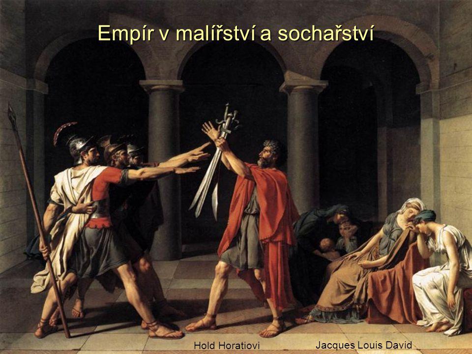Empír v malířství a sochařství Jacques Louis David Hold Horatiovi