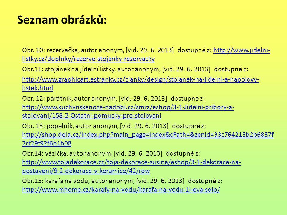 Seznam obrázků: Obr. 10: rezervačka, autor anonym, [vid. 29. 6. 2013] dostupné z: http://www.jidelni- listky.cz/doplnky/rezerve-stojanky-rezervackyhtt