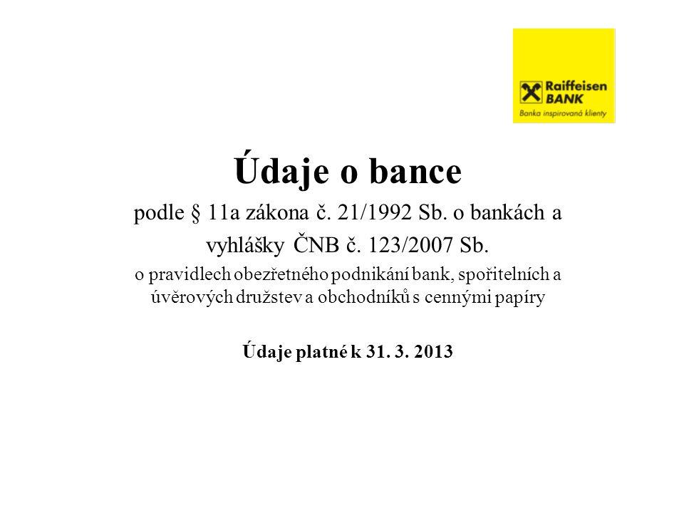 Údaje o bance podle § 11a zákona č. 21/1992 Sb. o bankách a vyhlášky ČNB č.