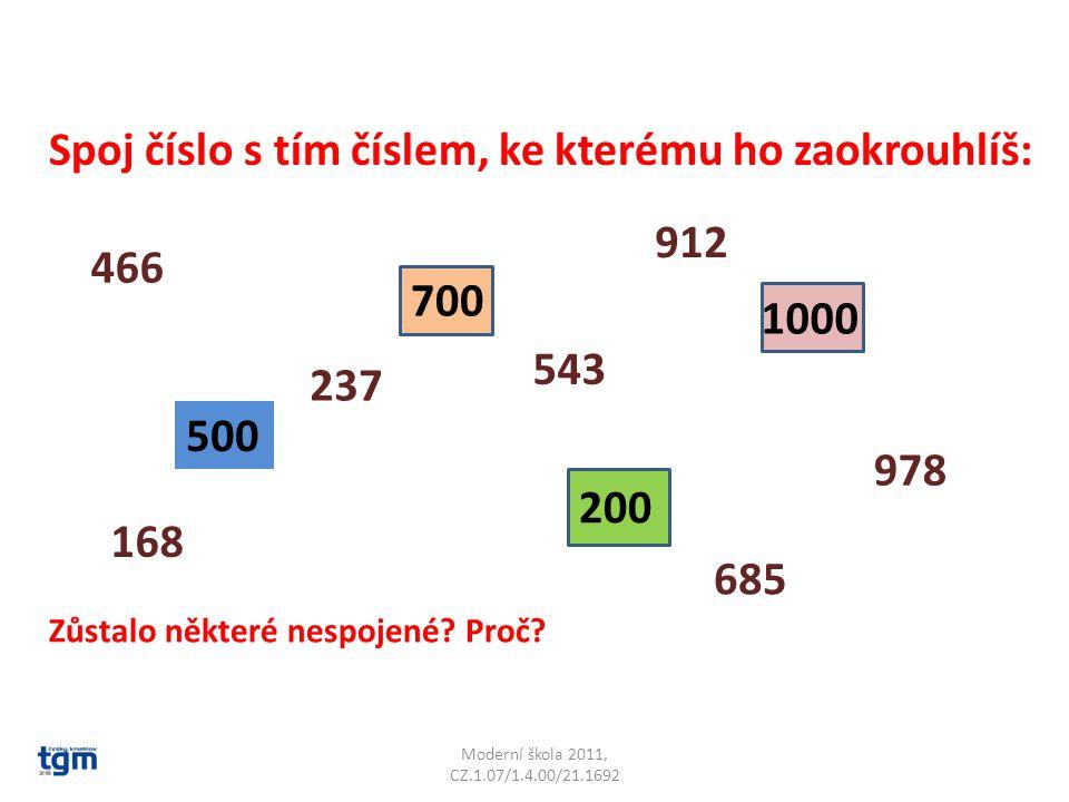 Moderní škola 2011, CZ.1.07/1.4.00/21.1692 Spoj číslo s tím číslem, ke kterému ho zaokrouhlíš: 500 700 200 1000 Zůstalo některé nespojené.